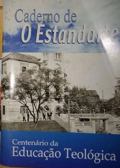 Caderno De O Estandarte - Centenário Da Educação Teológica