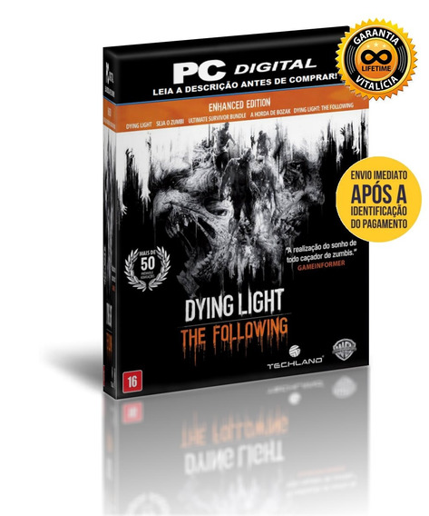 Dying Light The Following - Enhanced Edition - Pc + Brinde