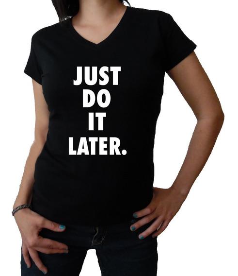 Playera Just Do It Later Dama Alusión A Nike -envío Gratis