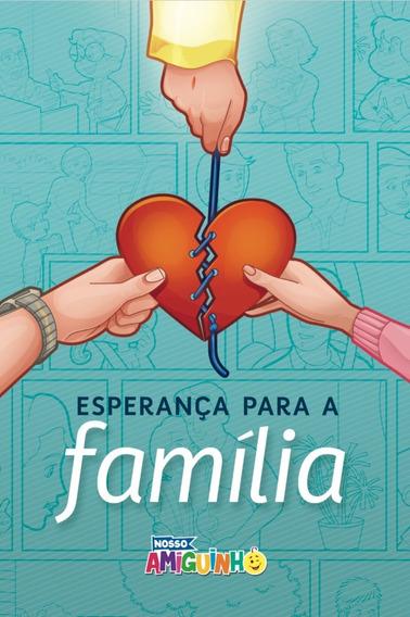 Livro Infantil Nosso Amiguinho Esperança Para A Família