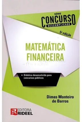 Matemática Financeira Descomplicada - Concurso - 5ª Edição