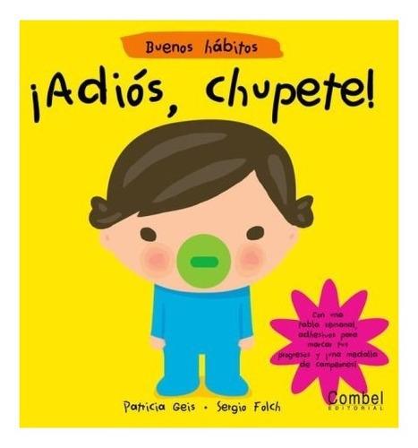 Adios , Chupete ! Buenos Habitos