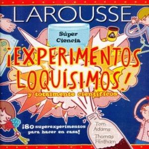 Experimentos Loquísimos Y Totalmente Científicos