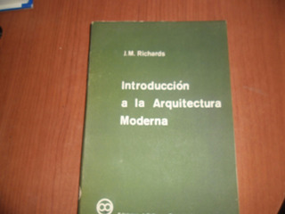 Introducciòn A La Arquitectura Moderna - J. M. Richards