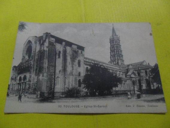 Antigua Tarjeta Postal Toulouse Eglise St Sernin J Bouzin