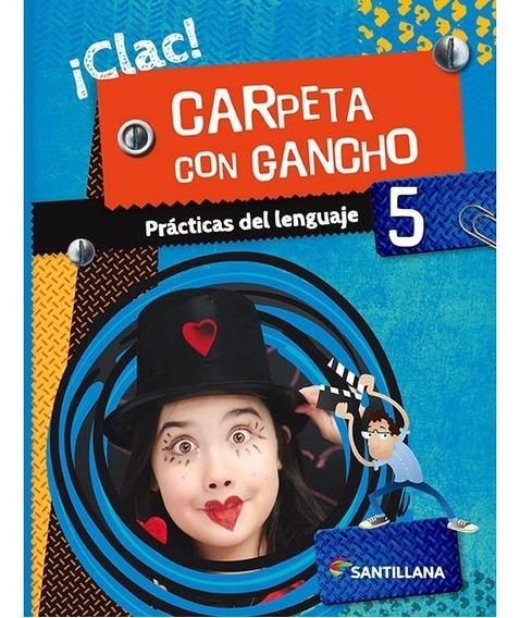 Prácticas Del Lenguaje 5 ¡clac!carpeta Con Gancho-santillana