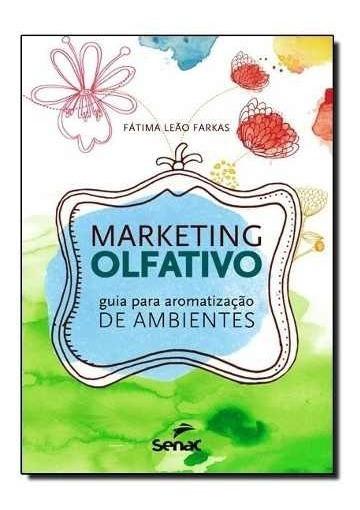 Livro - Marketing Olfativo - Guia Para Aromatização De Ambie