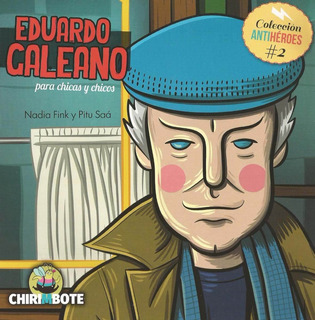 Antihéroes Galeano, Ed. Chirimbote