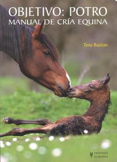 Objetivo : Potro . Manual De Cria Equina