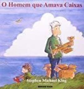 O Homem Que Amava Caixas - 2ªed 2011 Stephen Michael King