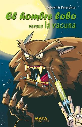 Libro Terror Infantil. El Hombre Lobo Vs La Vacuna