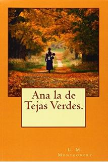 Libro : Ana La De Tejas Verdes. - L. M. Montgomery