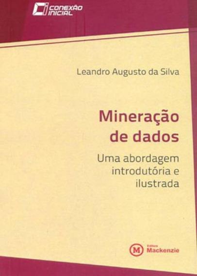 Mineraçao De Dados Uma Abordagem Introdutoria E Ilustrada