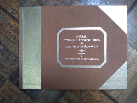 Livro O Real Corpo De Engenheiros Na Capitânia De São Paulo