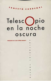 Telescopio En La Noche Oscura, Ernesto Cardenal, Trotta