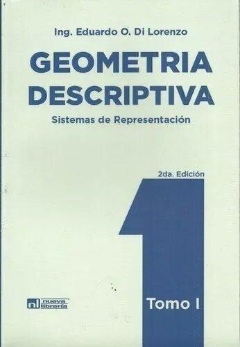 Geometria Descriptiva - Sistema De Representación - Tomo 1