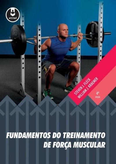 Fundamentos Do Treinamento De Forca Muscular - 4ª Ed