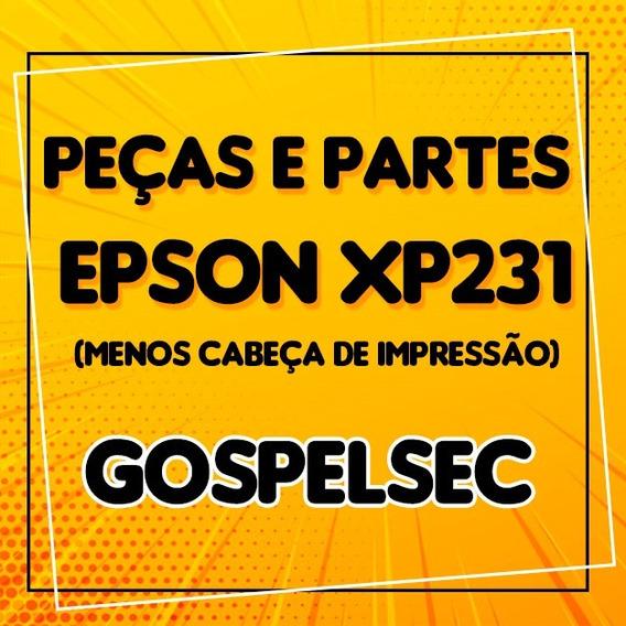 ## Peças E Partes Da Impressora Epson Xp231 (- A Cabeça ) ##