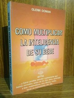 Como Multiplicar La Inteligencia De Su Bebe - Doman