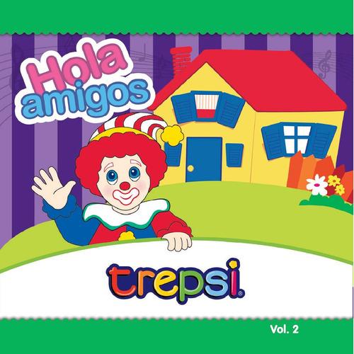Cd Vol 2 Trepsi El Payaso Musica Infantil Niños Hola Amigos