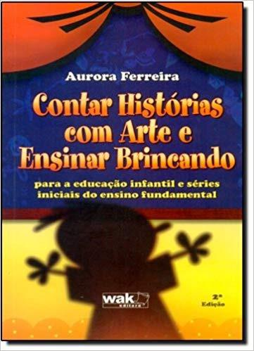 Contar Historias Com Arte E Ensinar Brin Aurora Ferreira