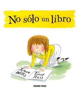 ** No Solo Un Libro ** Jeanne Willis Tony Ross