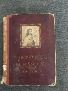 Vida De Santa Teresita Del Niño Jesús O Historia De Un Alma.