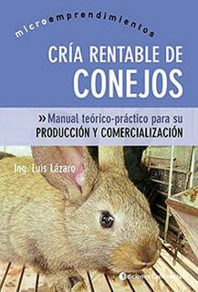 Conejos Cría Rentable De, Luis Lazaro, Continente