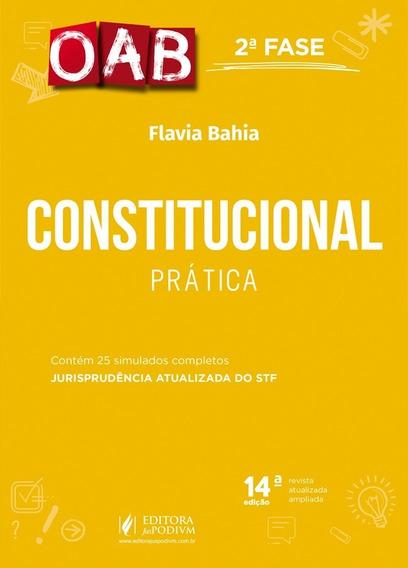 Direito Constitucional - Pratica - 2 Fase Oab - 12ª Ed 2019