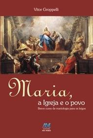 Livro Maria, A Igreja E O Povo - Breve Curso De Mariologia