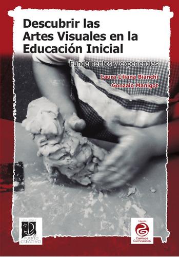 Descubrir Las Artes Visuales En La Educación Inicial