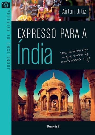Expresso Para A India -um Aventureiro Numa Terra De Contr