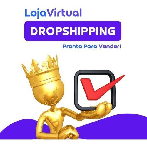 Imagem 1 de 1 de Loja Virtual Dropshipping Pronta Para Vender -