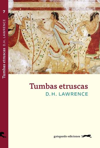 Imagen 1 de 2 de Tumbas Etruscas. D H Lawrence. Gatopardo
