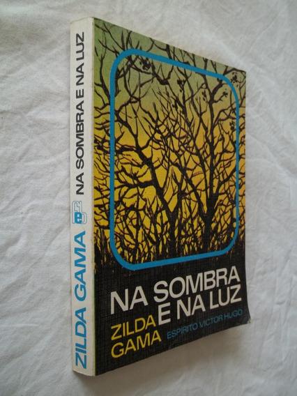 Livro Na Sombra E Na Luz - Zilda Gama