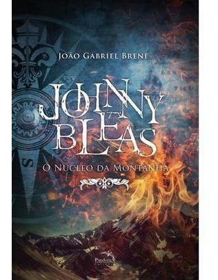 Johnny Bleas O Núcleo Da Montanha - Vol. 2