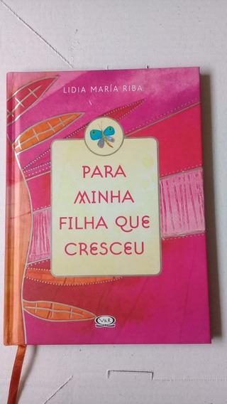 Livro: Para Minha Filha Que Cresceu