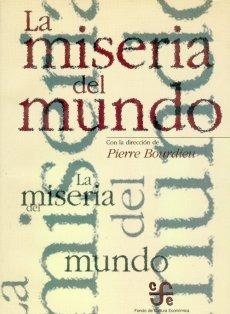 La Miseria Del Mundo, Pierre Bourdieu, Ed. Fce
