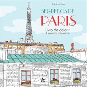Segredos De Paris Livro Colorir Zoé Las Cases Frete Grátis
