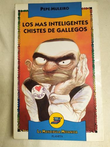 Libro Los Más Inteligentes Chistes De Gallegos -pepe Muleiro