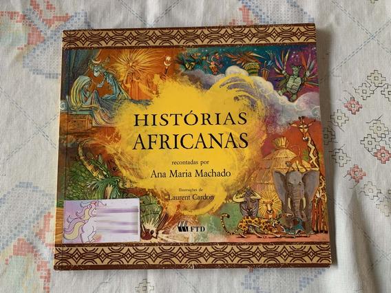 Histórias Africanas - Ana Maria Machado - Ftd