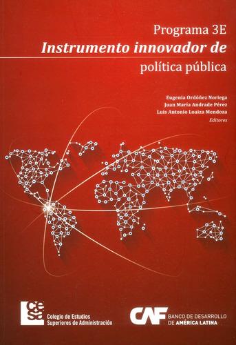 Programa 3e, Instrumento Innovador De Política Pública