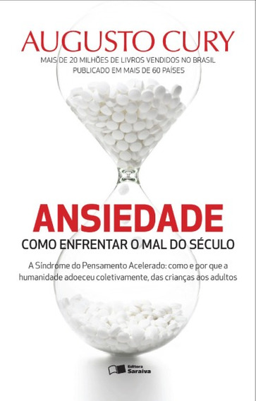 Augusto Cury - Ansiedade - Como Enfrentar O Mal Do Século