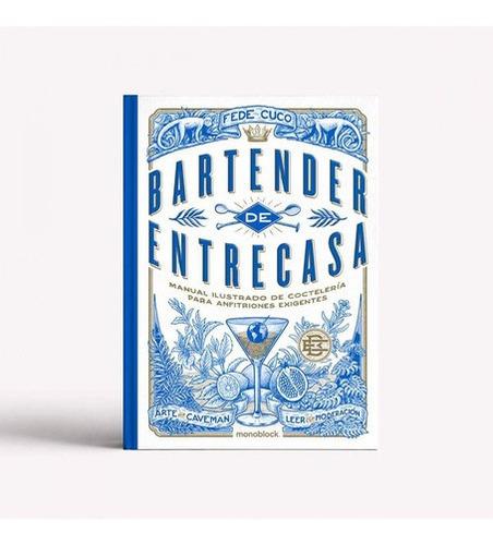 Imagen 1 de 2 de Libro - Bartender De Entrecasa - Fede Cuco