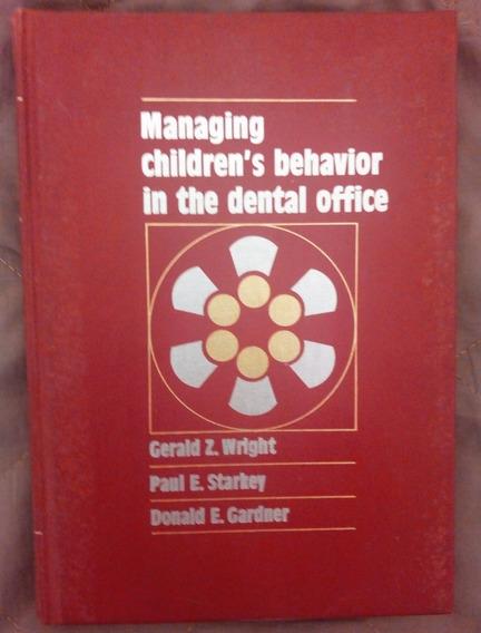 Managing Children´s Behavior In The Dental Office - Gerald Z