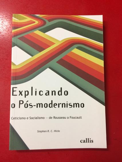 Livro Explicando O Pós-modernismo - Callis - Stephen Hicks