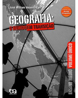 Geografia O Mundo Em Transição - Volume Ùnico