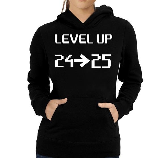 Sudadera Unica Level Up De Cumple Un Cuarto De Siglo