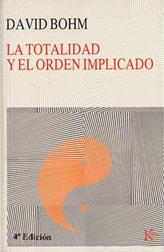 Totalidad Y El Orden Implicado(ed.arg) La