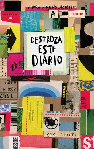 Imagen 1 de 3 de Destroza Este Diario. Ahora A Todo Color De Keri Smith